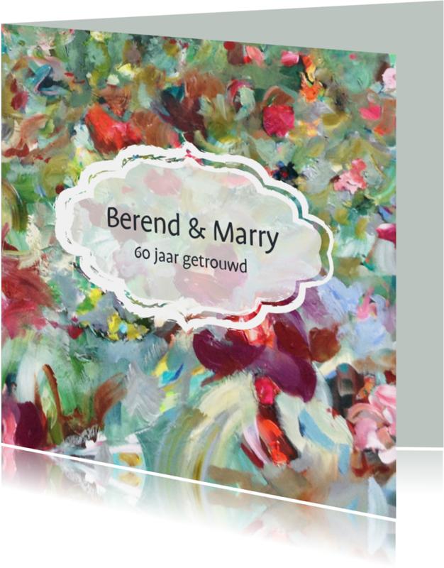 Jubileumkaarten - Eigen tekst bloemen schilderij