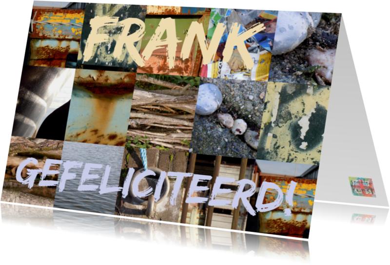Verjaardagskaarten - Frank gefeliciteerd man