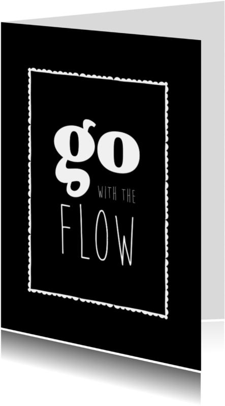 Spreukenkaarten - Go with the flow