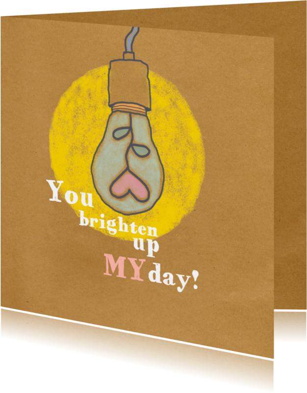Liefde kaarten - Liefde -Brighten up my day - MW