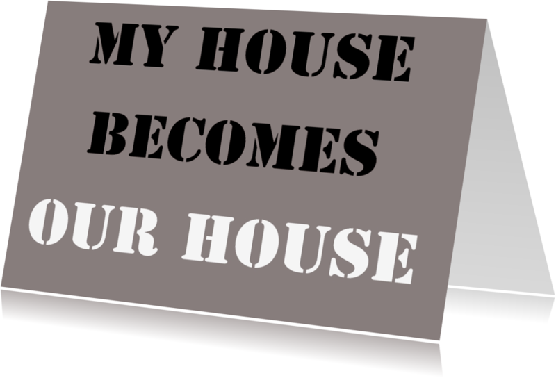 Samenwonen kaarten - My house becomes our house