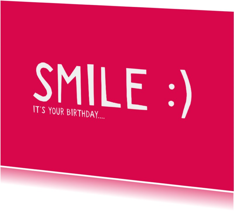 Verjaardagskaarten - Smile it's your birthday