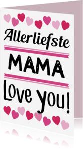 Liefde kaarten - Allerliefste mama of eigen naam