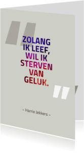 Coachingskaarten - Citaat Harrie Jekkers - geluk