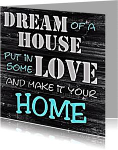 Felicitatiekaarten - dream-home-krijtbord