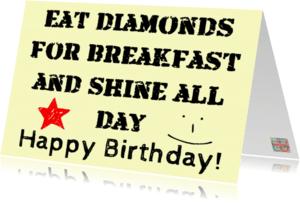 Verjaardagskaarten - Eat diamonds for breakfast