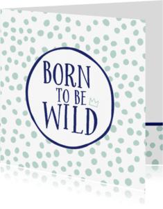 Felicitatiekaarten - Felicitatiekaart geboorte zoon born to be wild