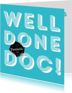 Felicitatiekaarten - Gefeliciteerd met je promotie Doctor, well done!