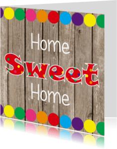 Welkom thuis kaarten - Home sweet home candy