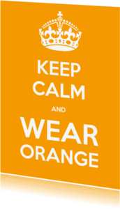 Uitnodigingen - Keep Calm and WEAR ORANGE