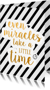 Felicitatiekaarten - Miracles take little time