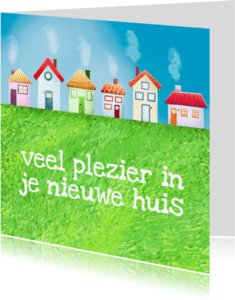 Felicitatiekaarten - Nieuw huis kaart