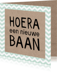 Felicitatiekaarten - Nieuwe baan letters zig zag