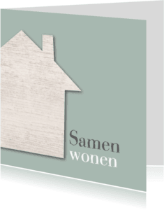 Samenwonen kaarten - Samenwonen houten huis groen
