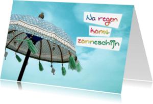 Spreukenkaarten - Spreukenkaart na regen komt zonneschijn