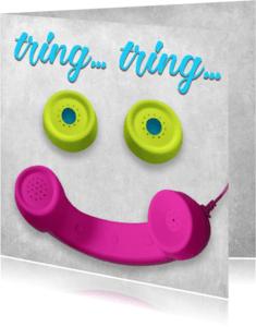 Vriendschap kaarten - Tring... tring...  Kleur- BK