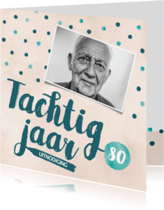 Uitnodigingen - Uitnodiging 80 jaar met foto