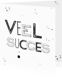 Succes kaarten - Veel succes zwart wit letters