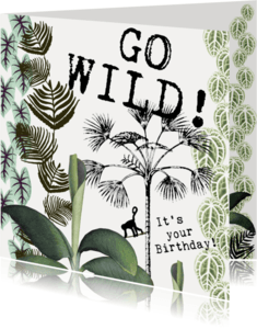 Verjaardagskaarten - Verjaardagskaart 'GO WILD, IT'S YOUR BIRTHDAY'