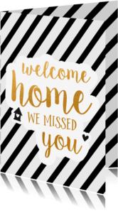 Welkom thuis kaarten - Welcome home - we missed you
