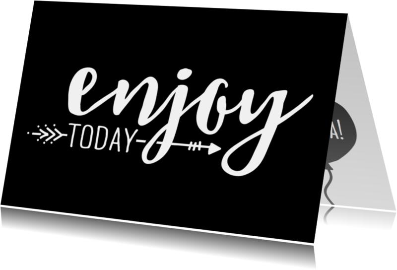 Verjaardagskaarten - Verjaardag Enjoy today